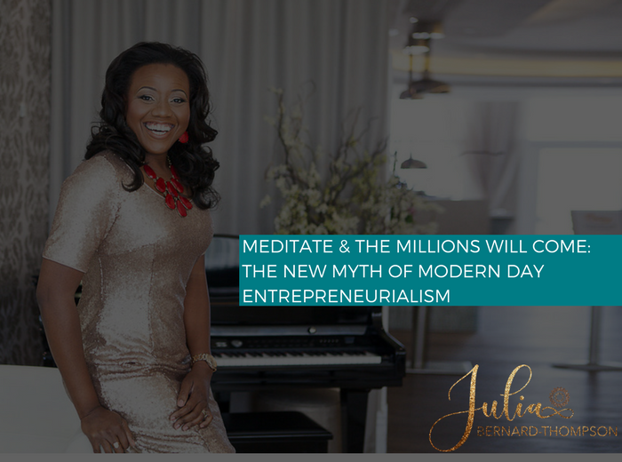 Meditate and the Millions will come: the new myth of modern day entrepreneurialism