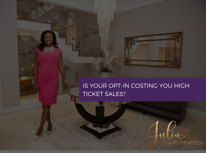 Is your opt-in costing you high-ticket sales?