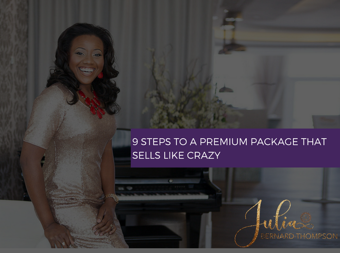 "[PART 2] How to ""Justify"" your Premium Price : 9 Steps To A Premium Package That Sells Like Crazy"
