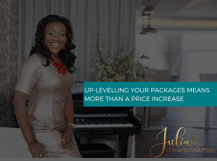Up-levelling your packages means more than a price increase