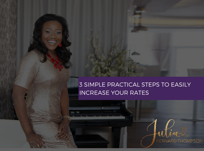 3 Simple, Practical steps to Easily Increase your Rates