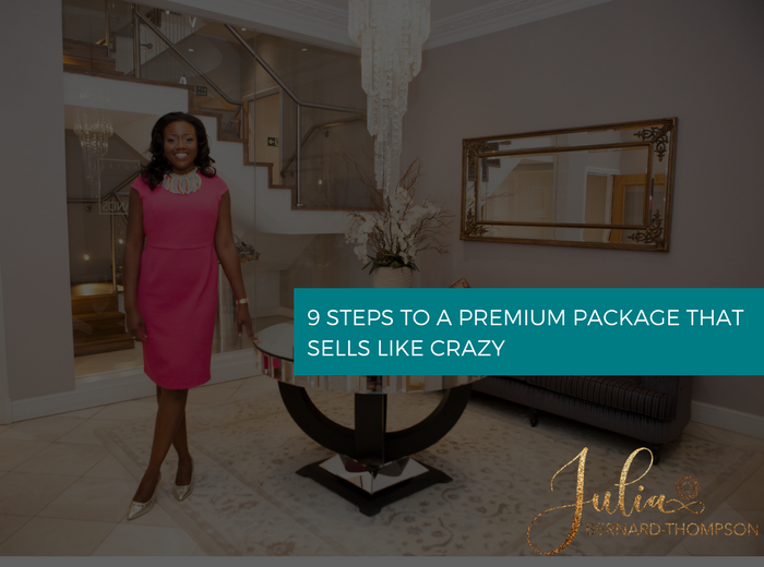 "[PART 3] How to ""Justify"" your Premium Price : 9 Steps To A Premium Package That Sells Like Crazy"
