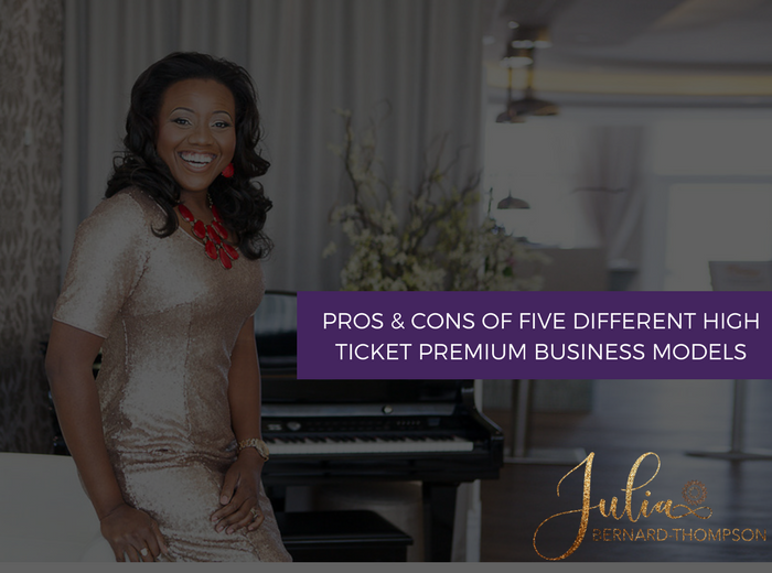 Pros & Cons of five different high-ticket premium business models and the pros and cons of each